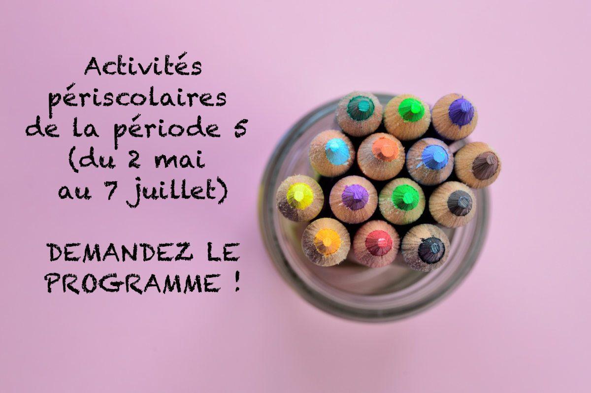(Français) Périscolaire : programme de la période 5